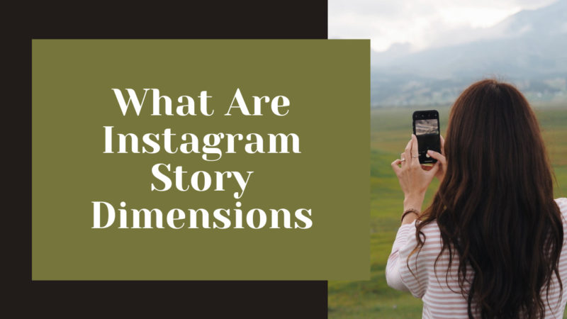 What Are Instagram Story Dimensions