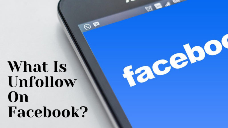 What Is Unfollow On Facebook