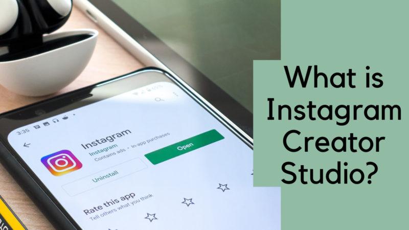 What is Instagram Creator Studio?