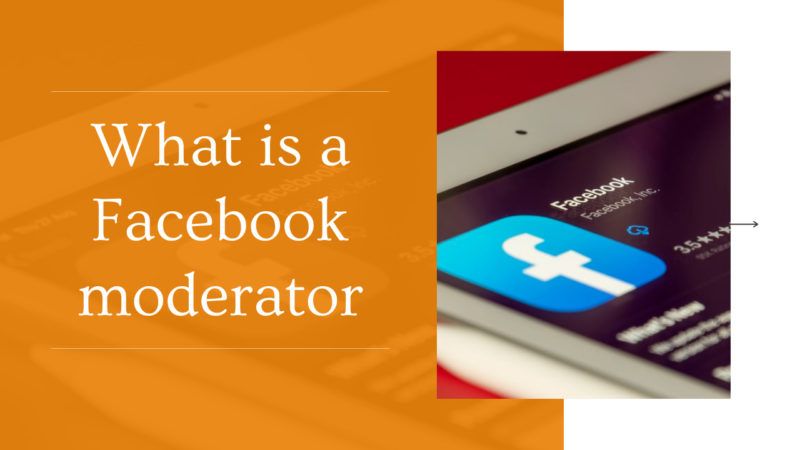 what is a Facebook moderator