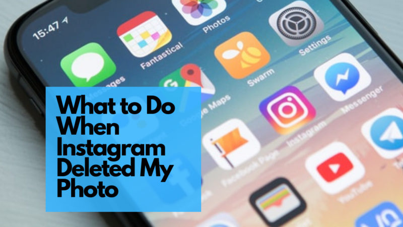 What to Do When Instagram Deleted My Photo