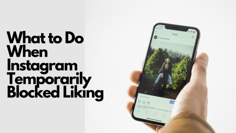 What to Do When Instagram Temporarily Blocked Liking