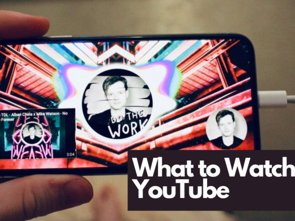 What to Watch on YouTube