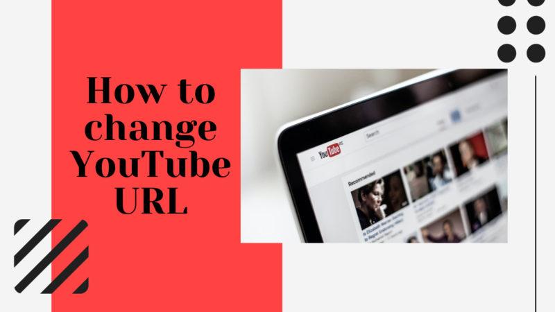 how to change YouTube URL