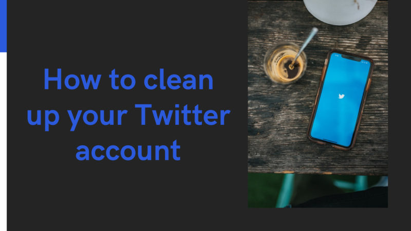 how to clean up your Twitter account