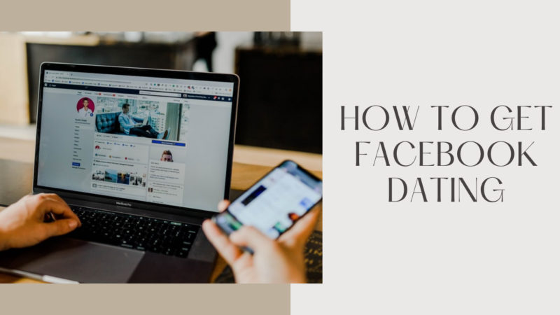 how to get Facebook dating