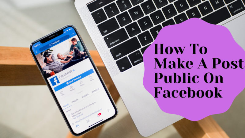 how to make a post public on Facebook