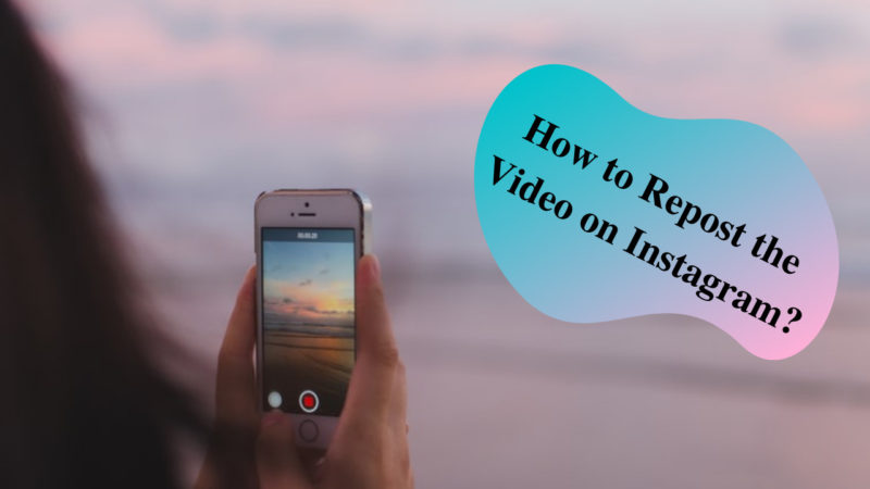 how to repost the video on Instagram