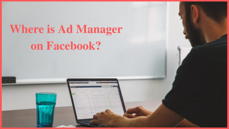 where is ad manager on Facebook