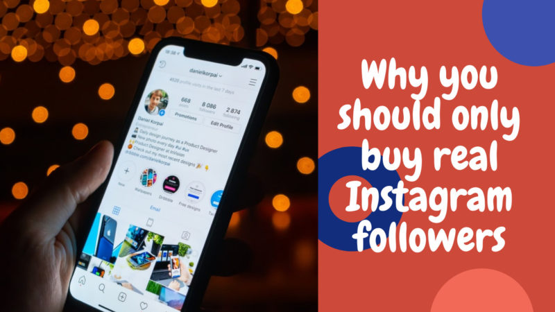 why you should only buy real Instagram followers